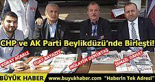 CHP ve AK Parti Beylikdüzü'nde Birleşti!