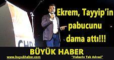 Ekrem, Tayyip'in pabucunu dama attı!!!
