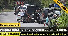 Artvin'de Kılıçdaroğlu'nun konvoyuna roketli saldırı girişimi: 1 şehit 2 yaralı
