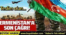 Azerbaycan'dan Ermenistan askerlerine teslim ol çağrısı!