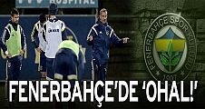 Fenerbahçe'de 'OHAL!'