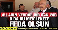 Kılıçdaroğlu: Bir canım var o da milletime feda olsun