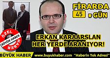Erkan Karaarslan her yerde aranıyor!