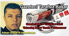 Gazeteci Tarafsız Bakar