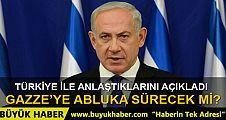 Netanyahu: Gazze'nin denizden ablukası devam edecek