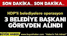 Diyarbakır, Van ve Mardin Belediye Başkanları görevden alındı!