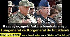 Tümgeneral Darendeli ve Korgeneral İbrahim Yılmaz tutuklandı