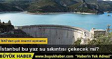 İstanbul yazın su sıkıntısı çekecek mi?