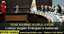 Binali Yıldırım kabine listesini bugün Erdoğan'a sunacak