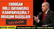 Cumhurbaşkanı Erdoğan 7 aylık maaşını kampanyaya bağışladı