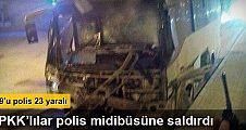 PKK'lılar çevik kuvvet midibüsüne roketatarla saldırdı: 23 yaralı