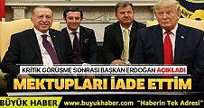 Başkan Erdoğan: Mektupları iade ettim