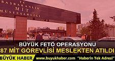 MİT'te FETÖ operasyonu: 87 gözaltı