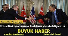 Obama: Türkiye'nin kendini savunma hakkını destekliyoruz