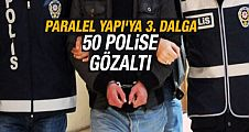 Paralel polislere 3.dalga operasyonu