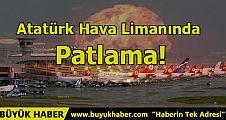 Atatürk Hava Limanında Patlama!