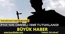 PKK'nın kritik adamı tutuklandı