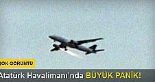 Atatürk Havalimanı'nda büyük panik