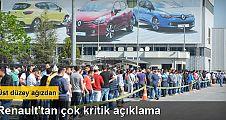 Eylem devam ederken Renault'tan kritik açıklama