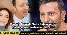 Mustafa Sandal, Melis Sütşurup ile aşkını sosyal medyadan ilan etti!