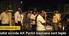 Şehit evinde AK Partili belediye başkanına tepki