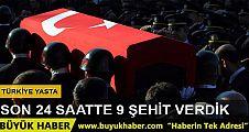 Türkiye 9 şehidine ağlıyor