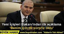 İçişleri Bakanı Süleyman Soylu: Benim için de sürpriz oldu