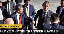 AKP ve MHP il başkanları arasında transfer kavgası