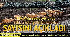 TSK Afrin operasyonunda etkisiz hale getirilen terörist sayısını açıkladı