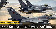 PKK kamplarına 30 F-16 ile operasyon