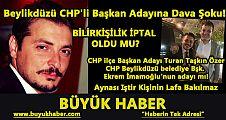Beylikdüzü CHP'li Başkan adayına dava şoku!