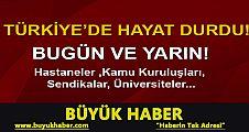 'Bugün ve yarın tüm Türkiye'de iş bırakıyoruz'