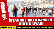 İstanbul Valiliği'nden Evden çıkmayın uyarısı