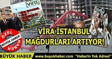 VİRA İSTANBUL MAĞDURLARI ARTIYOR!