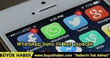 WhatsApp bunu ilk kez yapacak