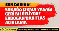Sokağa çıkma yasağı mı geliyor? Erdoğan'dan flaş açıklama
