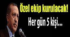Erdoğan için özel ekip kuruluyor