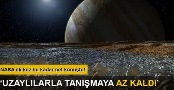 'Uzaylılarla tanışmaya çok az kaldı'