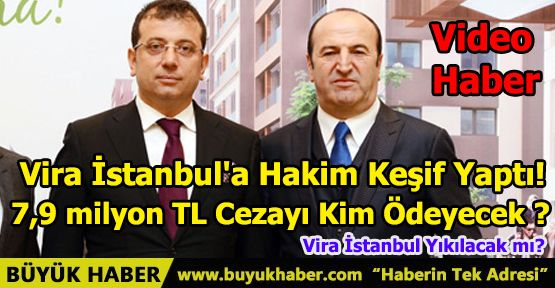 Vira İstanbul'a Hakim Keşif Yaptı!