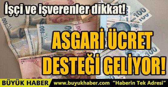 ASGARİ ÜCRET DESTEĞİ GELİYOR!