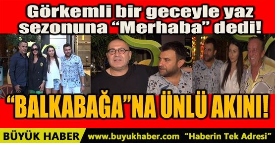 """BALKABAĞA""NA ÜNLÜ AKINI!"