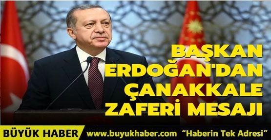 Başkan Erdoğan'dan 18 Mart Çanakkale Zaferi mesajı