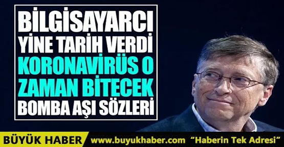 Bill Gates'ten koronavirüs aşısıyla ilgili ilginç yorum!