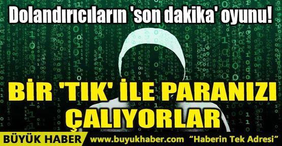 BİR 'TIK' İLE PARANIZI ÇALIYORLAR