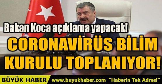 CORONAVİRÜS BİLİM KURULU TOPLANIYOR!