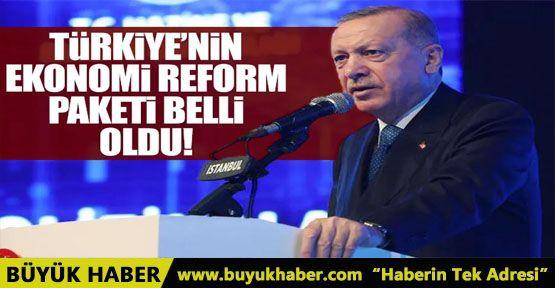 Cumhurbaşkanı Erdoğan, Ekonomi Reform Paketi'ni açıkladı