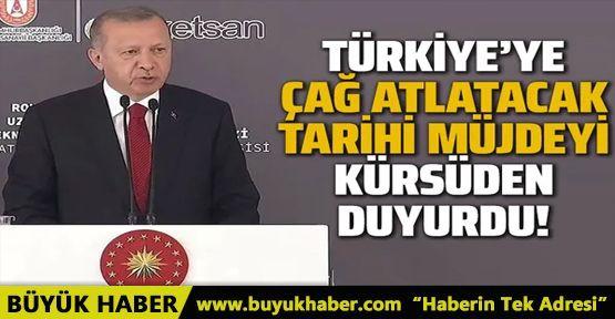 Cumhurbaşkanı Erdoğan Türkiye'ye çağ atlatacak müjdeyi kürsüden duyurdu