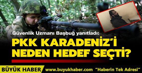 Güvenlik Uzmanı Başbuğ yanıtladı: PKK Karadeniz'i neden hedef seçti?