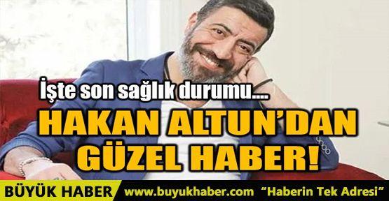 HAKAN ALTUN'DAN GÜZEL HABER