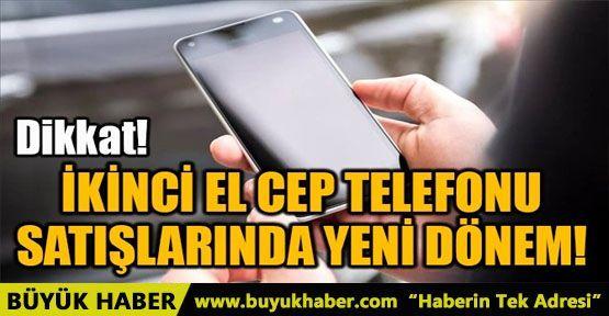 İKİNCİ EL CEP TELEFONU SATIŞLARINDA YENİ DÖNEM